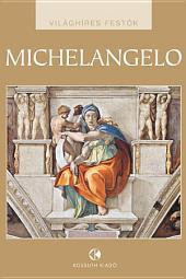 Michelangelo: Világhíres festők