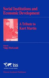 Social Institutions and Economic Development: A Tribute to Kurt Martin