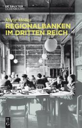 Regionalbanken im Dritten Reich: Bayerische Hypotheken- und Wechsel-Bank, Bayerische Vereinsbank, Vereinsbank in Hamburg, Bayerische Staatsbank 1933 bis 1945