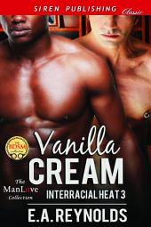 Vanilla Cream [Interracial Heat 3]