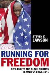 Running for Freedom: Civil Rights and Black Politics in America Since 1941, Edition 3