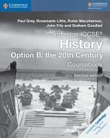 Cambridge IGCSE   History Option B  The 20th Century Coursebook PDF