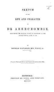 Sketch of the Life and Character of Dr  Abercrombie     From the Edinburgh Medical and Surgical Journal  etc PDF