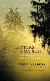 Letters to My Son — 20th Anniversary Edition: A Father's Wisdom on Manhood, Life, and Love