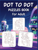 Dot To Dot Puzzles Book For Adult