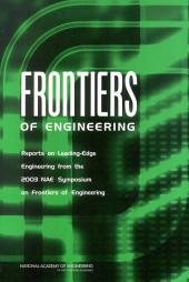 Frontiers of Engineering: Reports on Leading-Edge Engineering from the 2003 NAE Symposium on Frontiers of Engineering