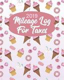 2019 Mileage Log for Taxes: Gas Mileage Log Book Tracker