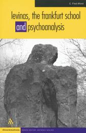 Levinas, The Frankfurt School and Psychoanalysis