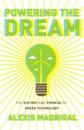 Powering the Dream: The History and Promise of Green Technology