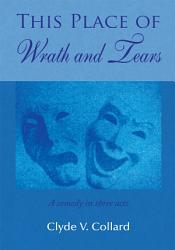 This Place Of Wrath And Tears Book PDF