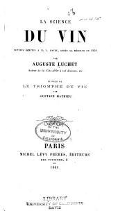 La science du vin: lettres écrites à M.L. Havin. Suivies de Le triomphe du vin