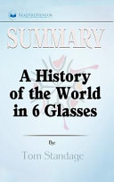 A History Of The World In 6 Glasses Summary