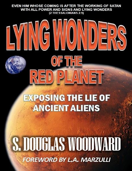 Lying Wonders of the Red Planet  Exposing the Lie of Ancient Aliens
