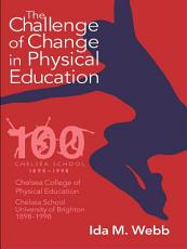 The Challenge of Change in Physical Education PDF