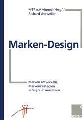 Marken-Design: Marken entwickeln, Markenstrategien umsetzen