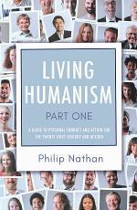 Living Humanism: Part 1