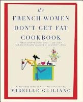 The French Women Don t Get Fat Cookbook PDF