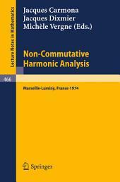 Non-Commutative Harmonic Analysis: Actes du Colloque d'Analyse Harmonique Non-Commutative, Marseille-Luminy, 1-5 Juillet 1974