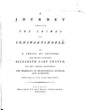 A Journey Through the Crimea to Constantinople: In a Series of Letters from the Right Honourable Elizabeth Lady Craven, to His Serene Highness the Margrave of Brandebourg, Anspach, and Bareith