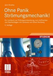 Ohne Panik Strömungsmechanik!: Ein Lernbuch zur Prüfungsvorbereitung, zum Auffrischen und Nachschlagen mit Cartoons von Oliver Romberg, Ausgabe 5