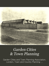 Garden Cities & Town Planning: A Journal of Housing, Town Planning & Civic Improvement