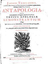 Antapologia, sive examen atque refutatio totius Apologiae remonstrantium