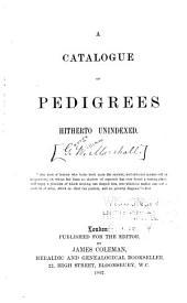 A Catalogue of Pedigrees Hitherto Unindexed