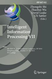 Intelligent Information Processing VII: 8th IFIP TC 12 International Conference, IIP 2014, Hangzhou, China, October 17-20, 2014, Proceedings