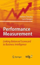 Performance Measurement: Linking Balanced Scorecard to Business Intelligence