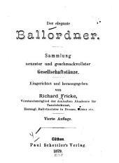 Der elegante Ballordner: Sammlung neuester und geschmackvollster Gesellschaftstänze. Eingerichtet und hrsg. von Richard Fricke... Vierte Auflage