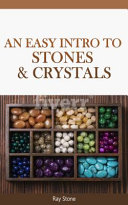 An Easy Intro to Stones   Crystals