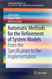 Automatic Methods for the Refinement of System Models: From the Specification to the Implementation