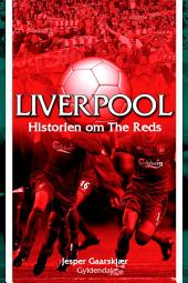 Liverpool: Historien om The Reds