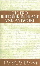 Rhetorik in Frage und Antwort / Partitiones oratoriae: Lateinisch - Deutsch