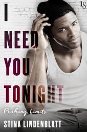 I Need You Tonight: A Pushing Limits Novel