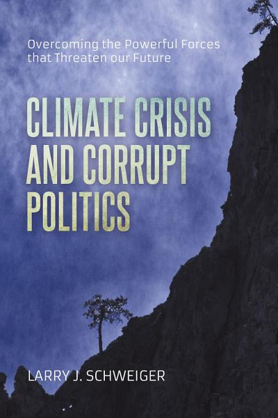 Download The Climate Crisis and Corrupt Politics Book