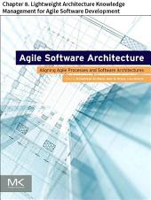 Agile Software Architecture: Chapter 8. Lightweight Architecture Knowledge Management for Agile Software Development