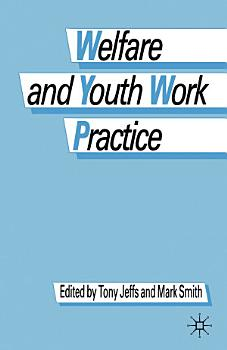 Welfare and Youth Work Practice PDF