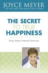 The Secret To True Happiness Book PDF