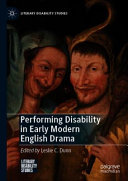 Performing Disability in Early Modern English Drama