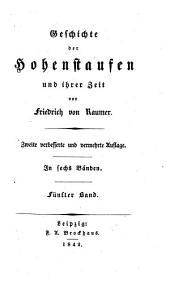 Geschichte der Hohenstaufen und ihrer Zeit: Volume 5