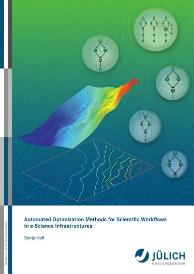 Automated Optimization Methods for Scientific Workflows in e Science Infrastructures PDF