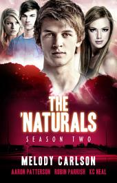 The 'Naturals: Season Two -- Episodes 5-8: The 'Naturals Season 2: Evolution