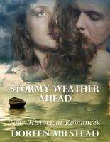 Stormy Weather Ahead  Four Historical Romances PDF