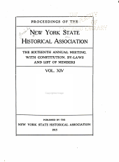 Proceedings of the New York State Historical Association: 2d-19th Annual Meeting, with Constitution, By-laws and List of Members, Volume 14