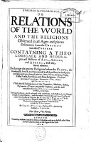 Purchas His Pilgrimage  Or  Relations of the World and the Religions Observed in All Ages     in Foure Parts  This First Containeth a     Historie of Asia  Africa  and America  with the Ilands Adjacent     With Briefe Descriptions  Etc PDF