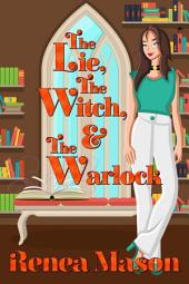 The Lie, the Witch, and Warlock