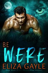 BE WERE: paranormal shapeshifter romance