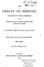 The Origin of Species by Means of Natural Selection: Or, The Preservation of Favoured Races in the Struggle for Life, Volume 1