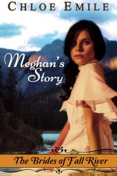 Meghan's Story: Fall River Saga Book 2